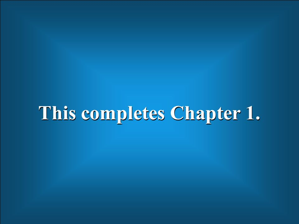 This completes Chapter 1.