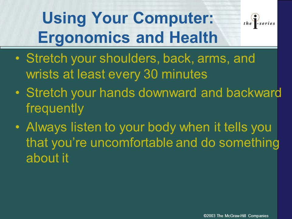 Using Your Computer: Ergonomics and Health