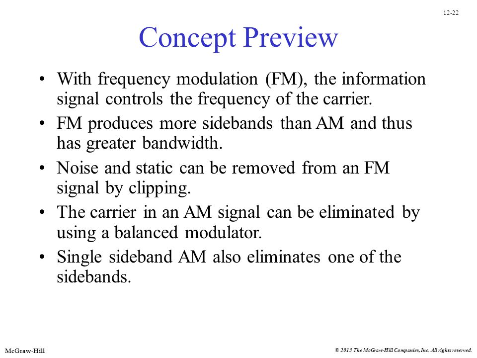 Concept Preview With frequency modulation (FM), the information signal controls the frequency of the carrier.