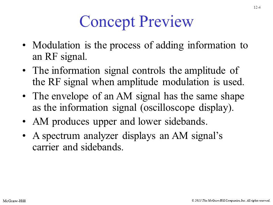 Concept Preview Modulation is the process of adding information to an RF signal.