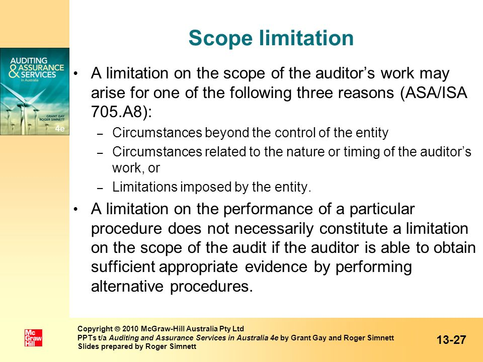 Scope limitation A limitation on the scope of the auditor's work may arise for one of the following three reasons (ASA/ISA 705.A8):