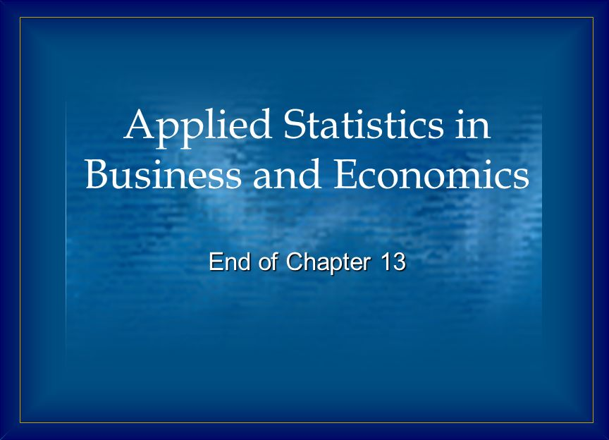 Applied Statistics in Business and Economics