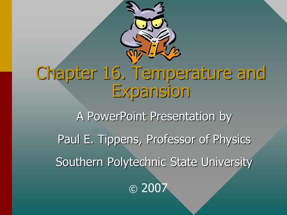 Chapter 16. Temperature and Expansion