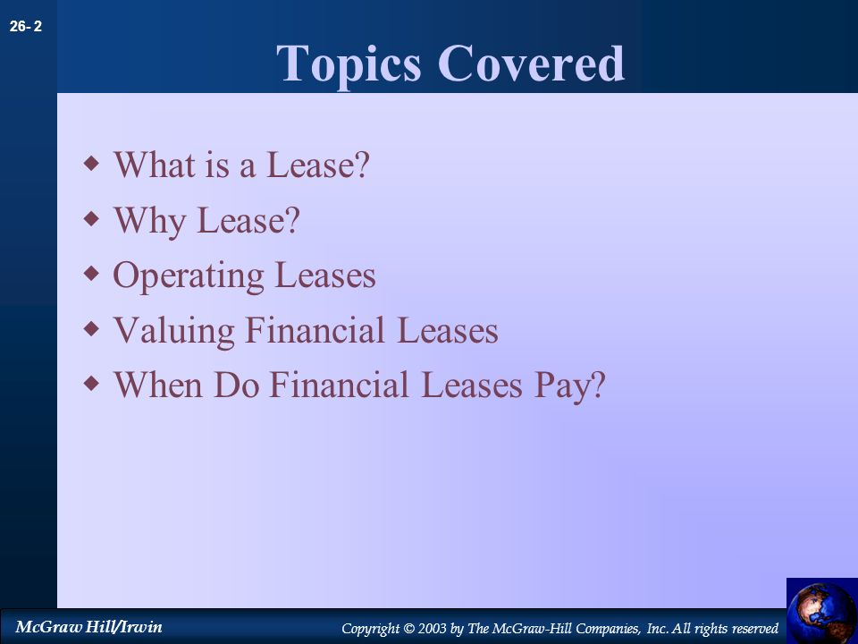 Topics Covered What is a Lease Why Lease Operating Leases