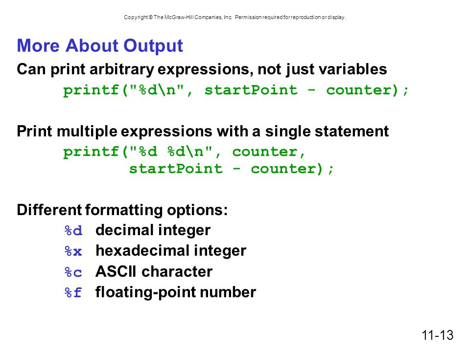 More About Output Can print arbitrary expressions, not just variables
