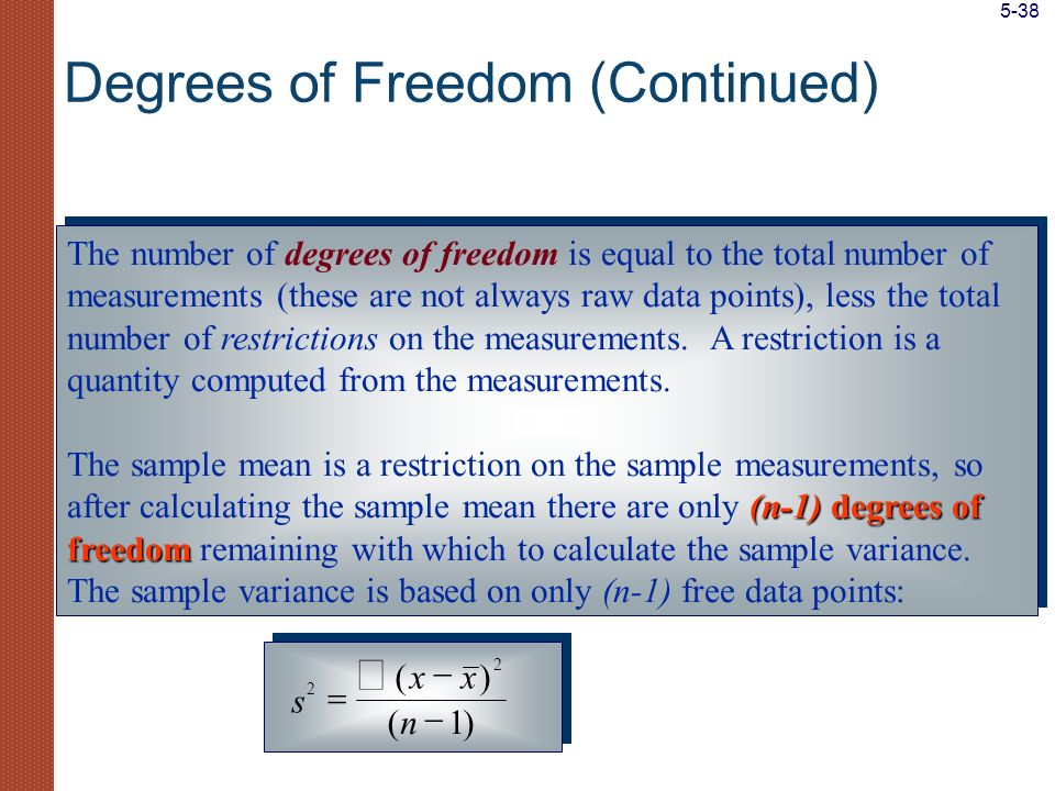 Degrees of Freedom (Continued)