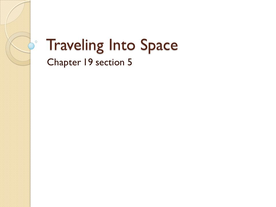 Traveling Into Space Chapter 19 section 5