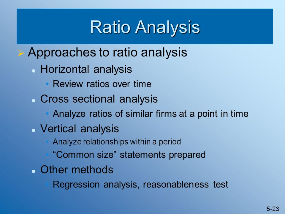 Ratio Analysis Approaches to ratio analysis Horizontal analysis