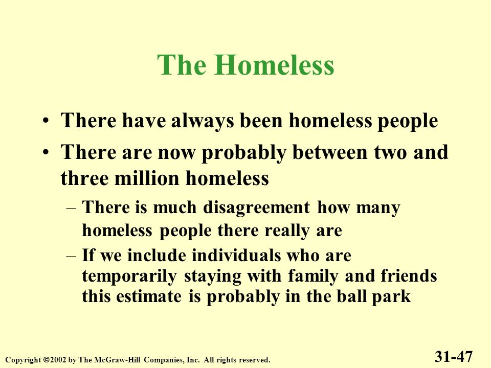 The Homeless There have always been homeless people