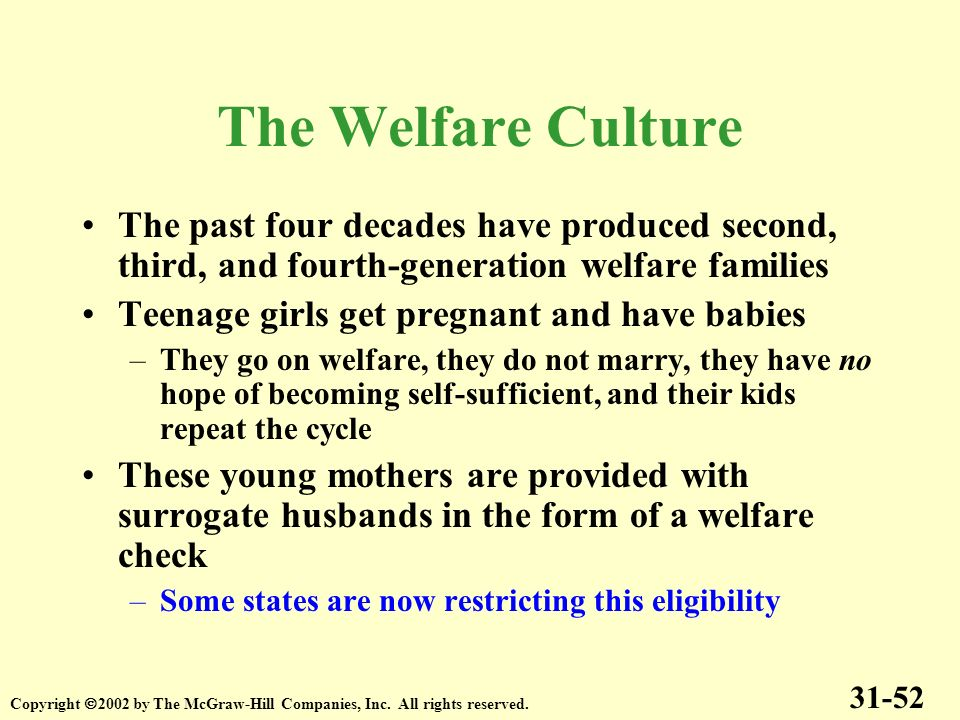 The Welfare Culture The past four decades have produced second, third, and fourth-generation welfare families.
