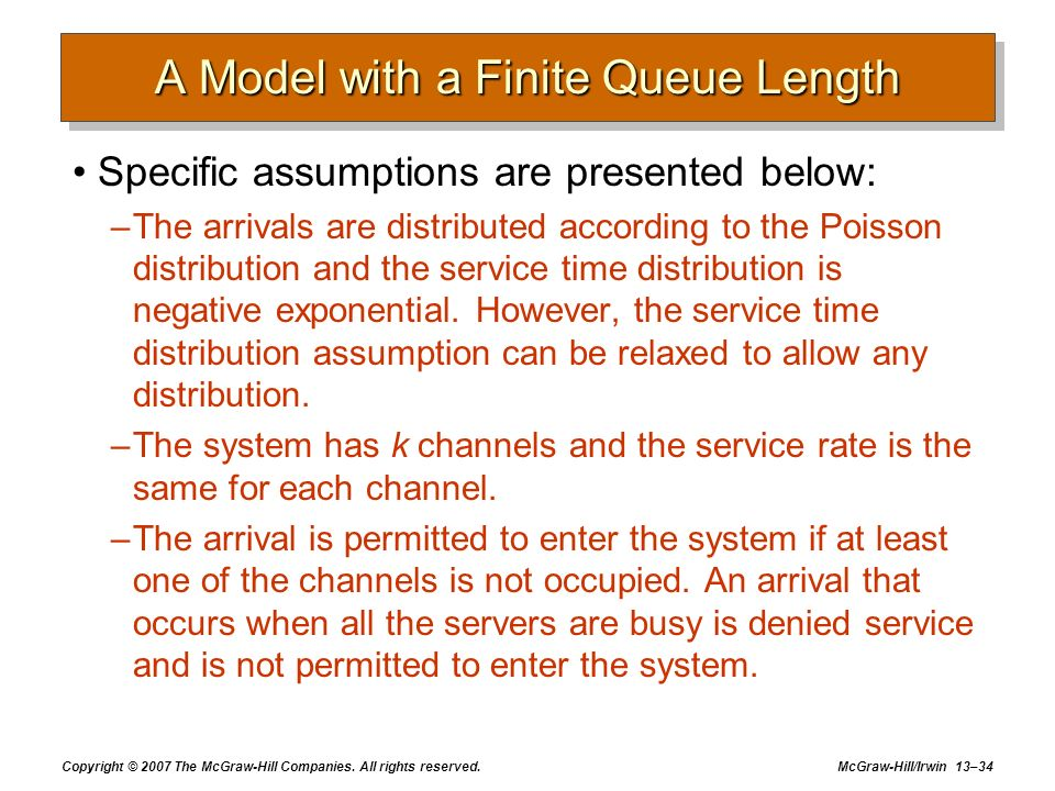 A Model with a Finite Queue Length