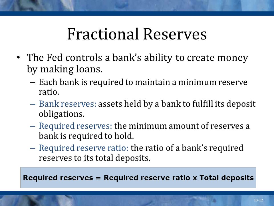 Required reserves = Required reserve ratio x Total deposits
