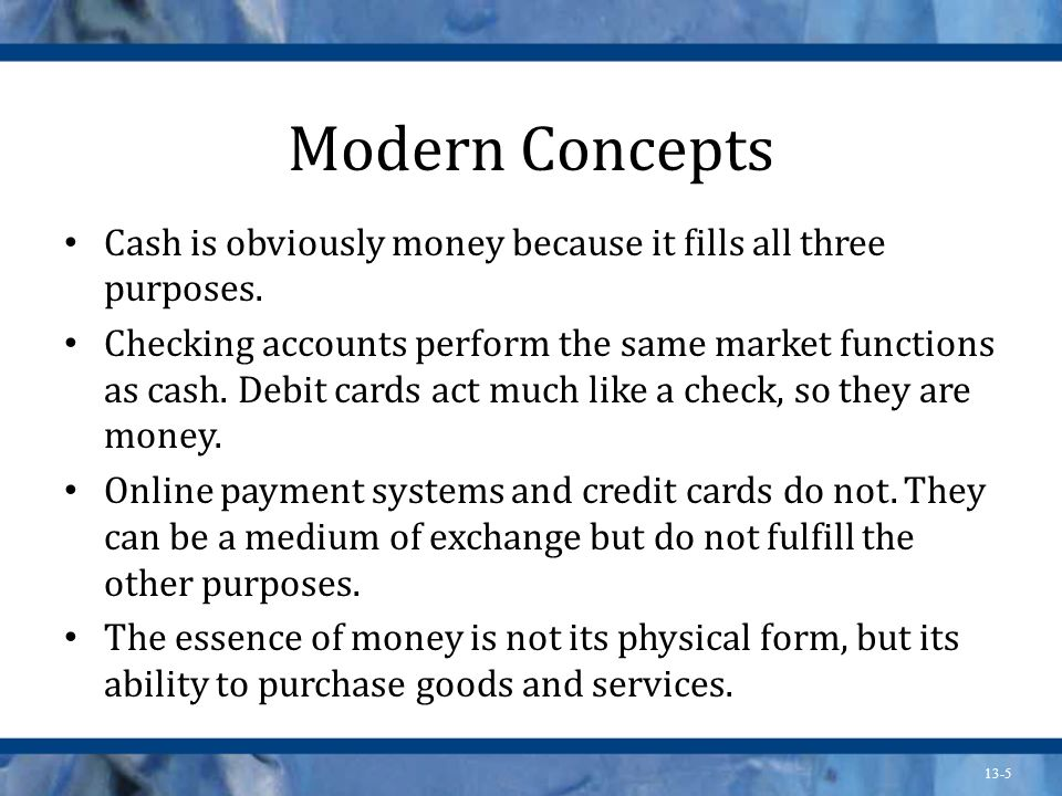 Modern Concepts Cash is obviously money because it fills all three purposes.