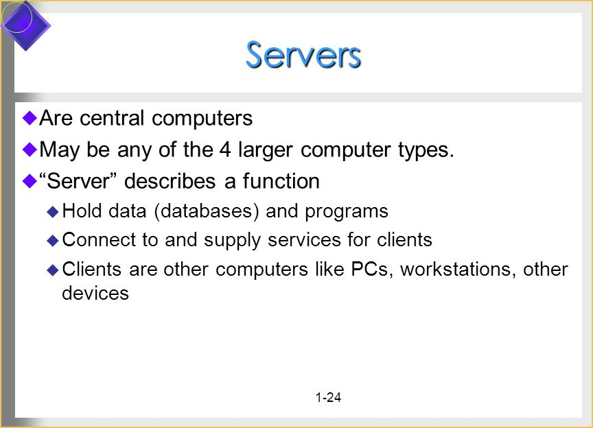 Servers Are central computers
