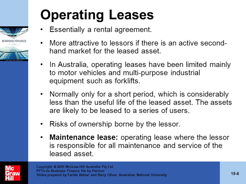 Operating Leases Essentially a rental agreement.