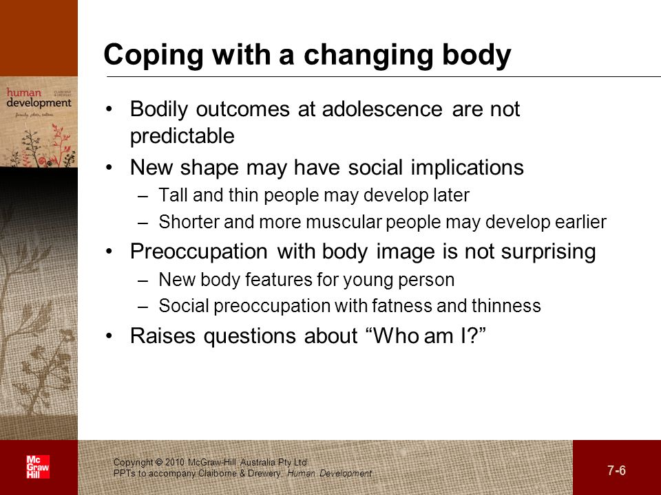 Coping with a changing body