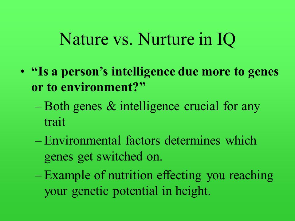 nature and nurture in psychology The debate on nature versus nurture has been settled, and according to science, it's a draw.