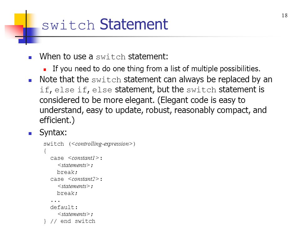 switch Statement When to use a switch statement: