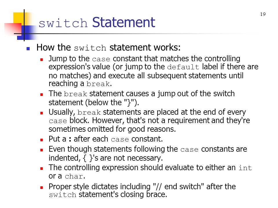 switch Statement How the switch statement works: