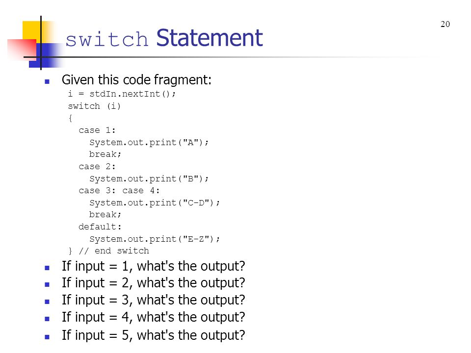 switch Statement Given this code fragment: