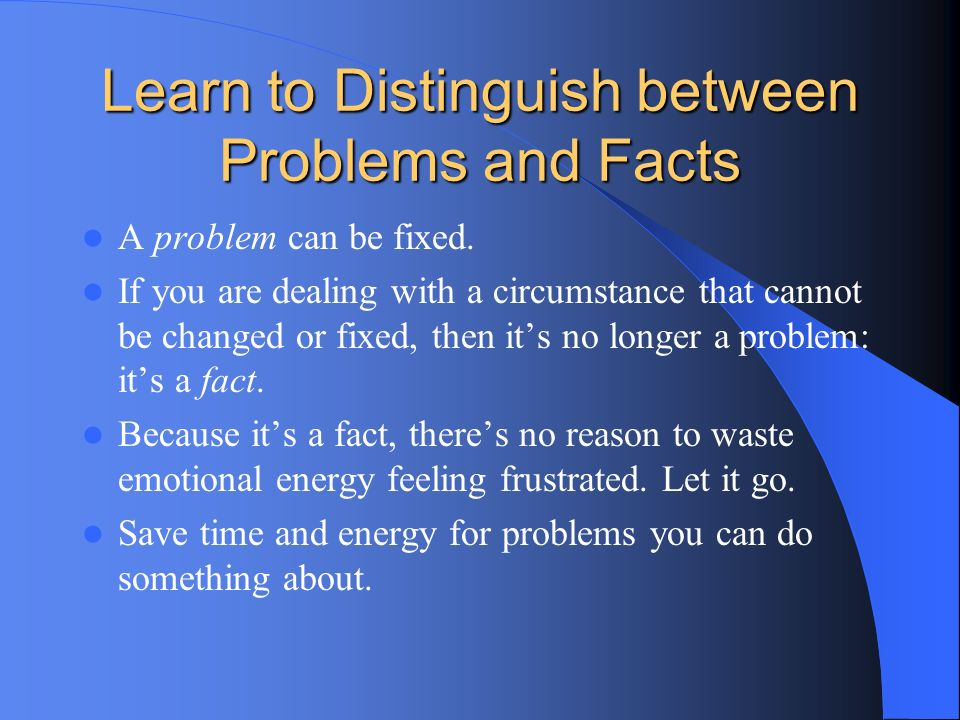 Learn to Distinguish between Problems and Facts
