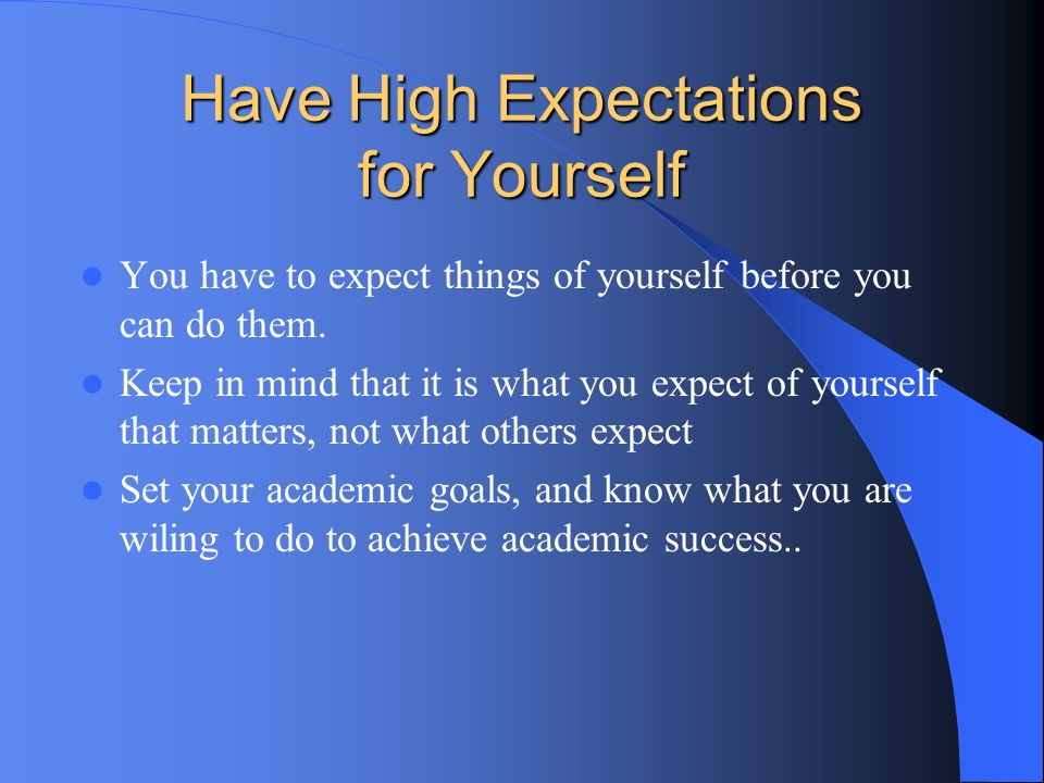 Have High Expectations for Yourself