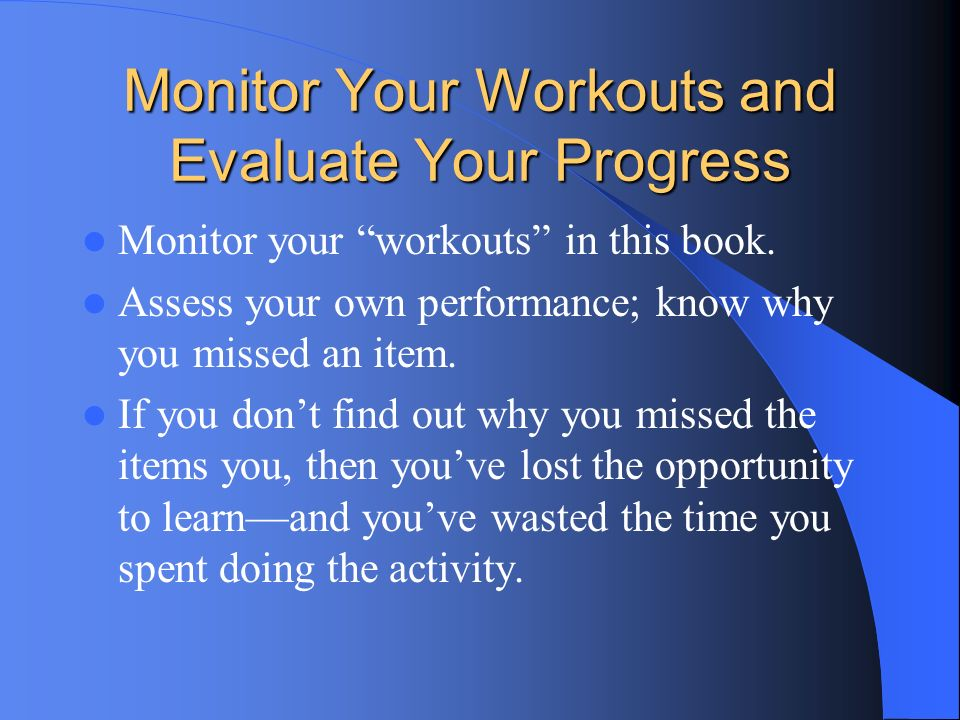 Monitor Your Workouts and Evaluate Your Progress