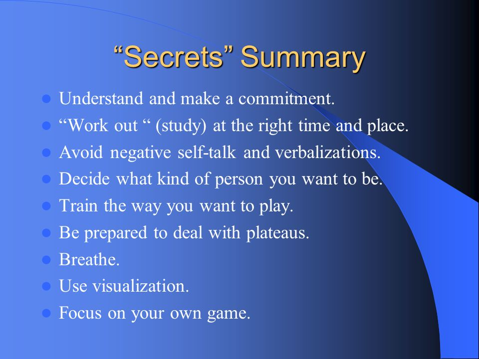 Secrets Summary Understand and make a commitment.