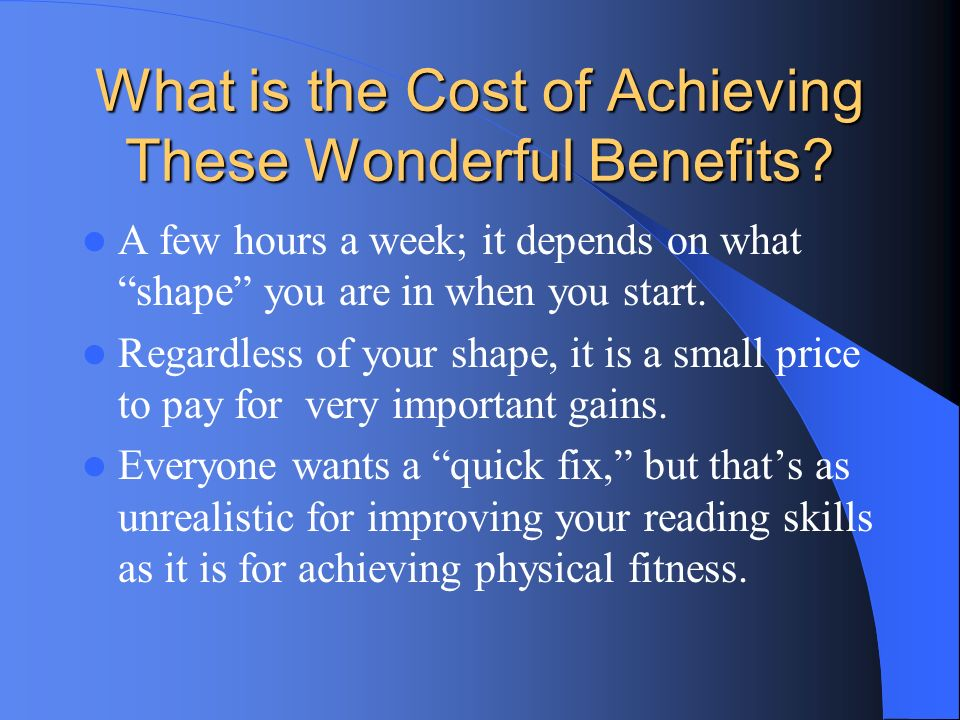 What is the Cost of Achieving These Wonderful Benefits