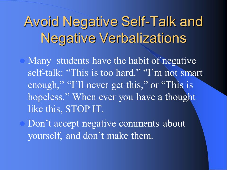 Avoid Negative Self-Talk and Negative Verbalizations