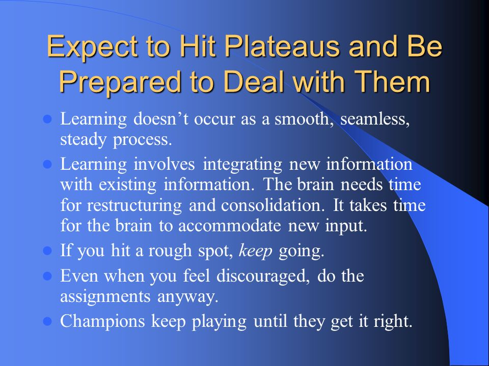 Expect to Hit Plateaus and Be Prepared to Deal with Them