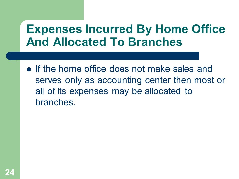 Expenses Incurred By Home Office And Allocated To Branches