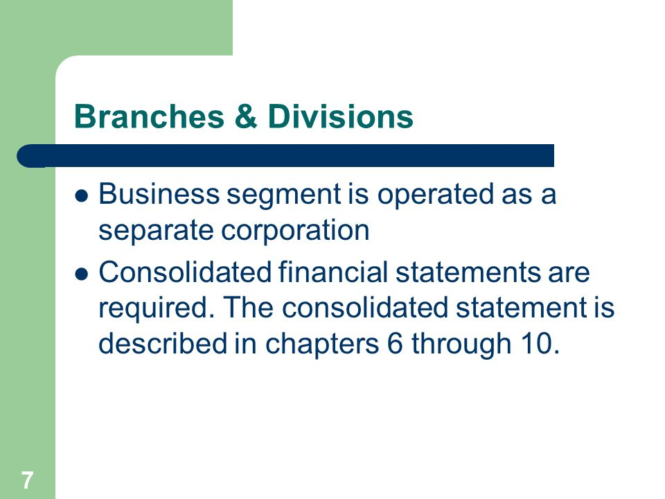 Branches & Divisions Business segment is operated as a separate corporation.