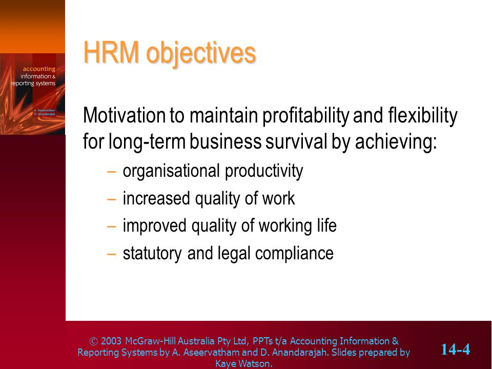 HRM objectives Motivation to maintain profitability and flexibility for long-term business survival by achieving: