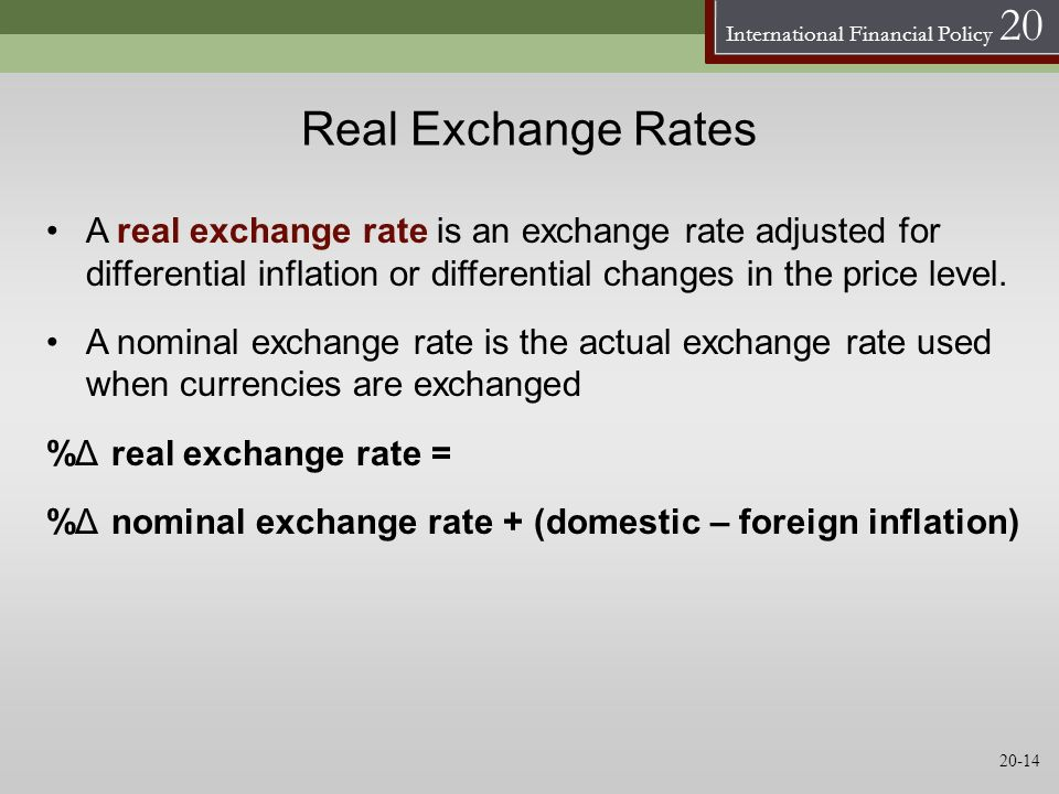 Real Exchange Rates A real exchange rate is an exchange rate adjusted for differential inflation or differential changes in the price level.