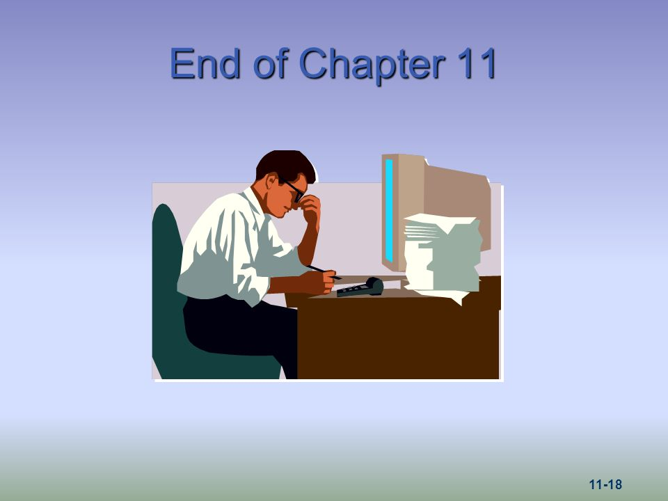 End of Chapter 11 11-18