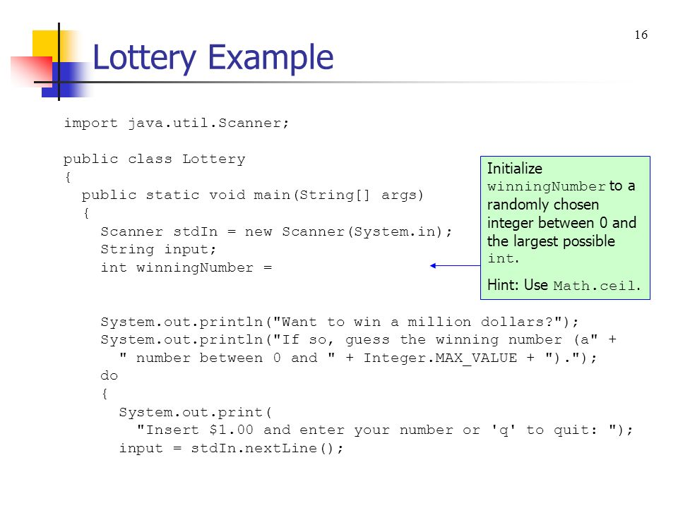 Lottery Example import java.util.Scanner; public class Lottery {
