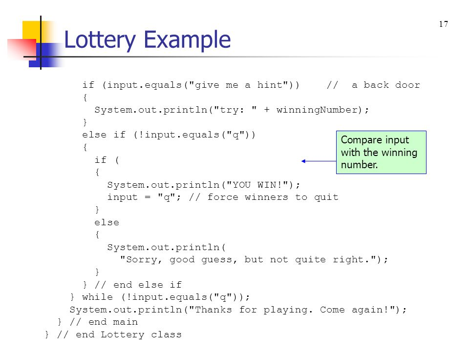 Lottery Example if (input.equals( give me a hint )) // a back door {