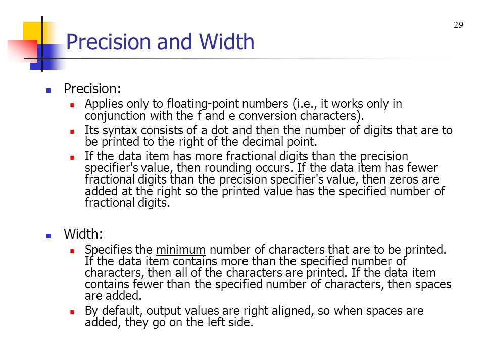 Precision and Width Precision: Width: