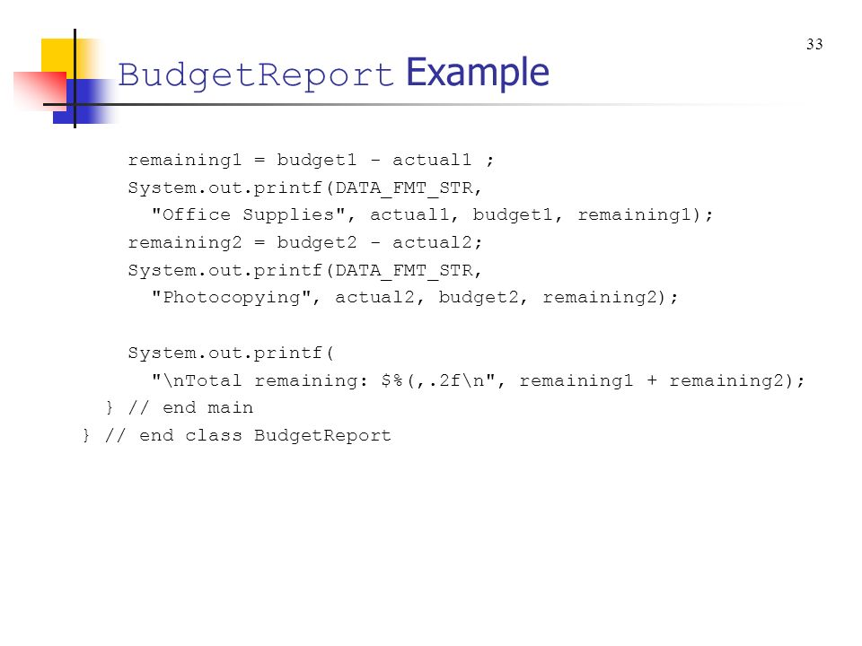 BudgetReport Example remaining1 = budget1 - actual1 ;