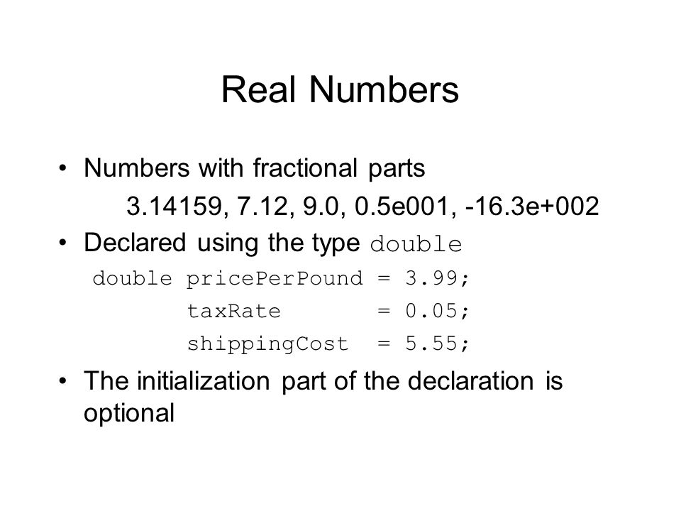 Real Numbers Numbers with fractional parts