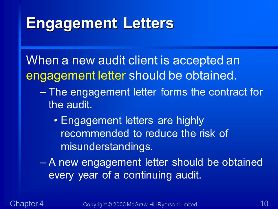 Engagement Letters When a new audit client is accepted an engagement letter should be obtained.