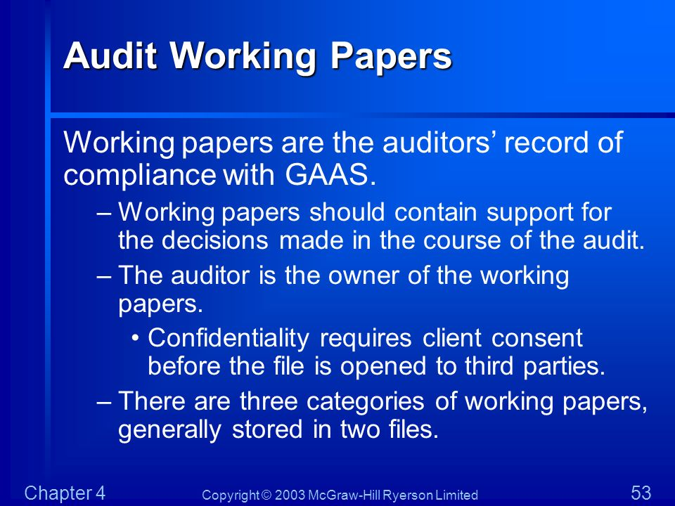 Audit Working Papers Working papers are the auditors' record of compliance with GAAS.