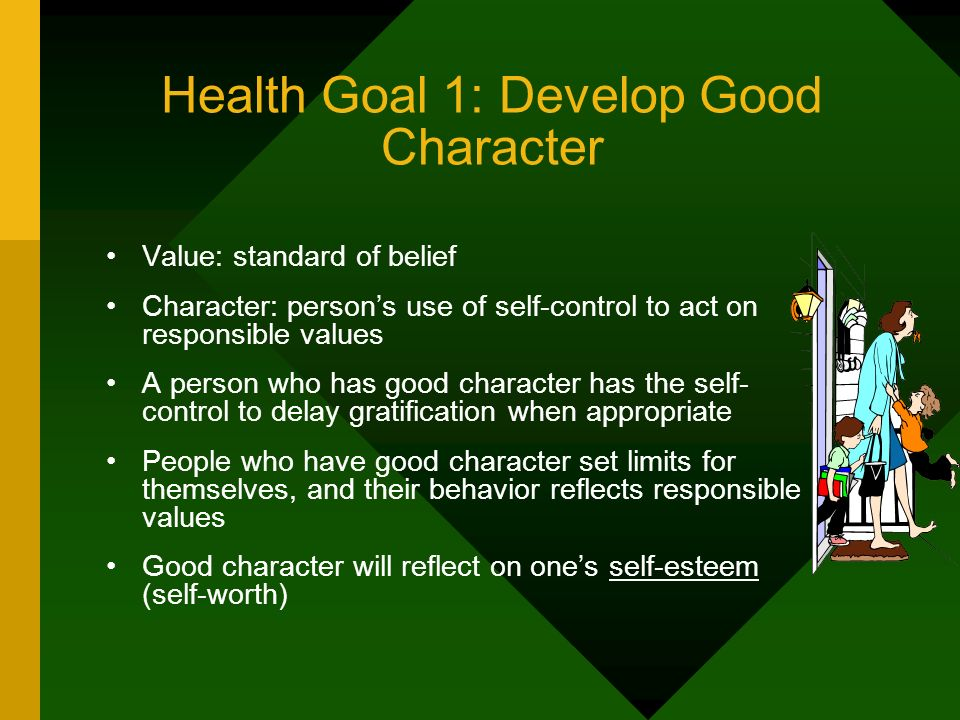 Health Goal 1: Develop Good Character