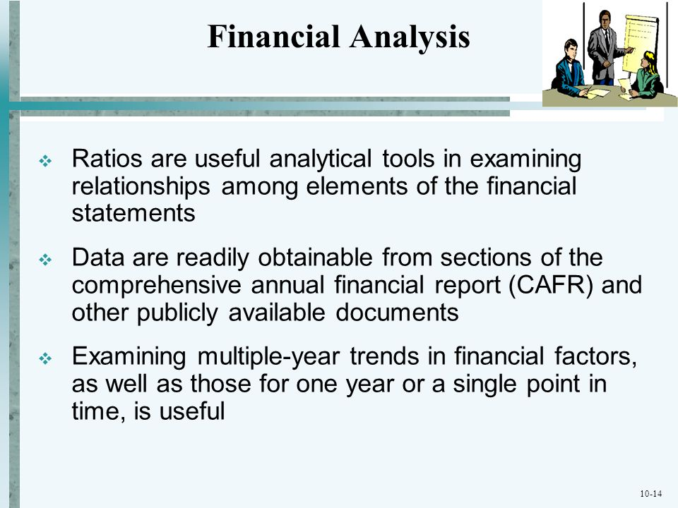 Financial Analysis Ratios are useful analytical tools in examining relationships among elements of the financial statements.