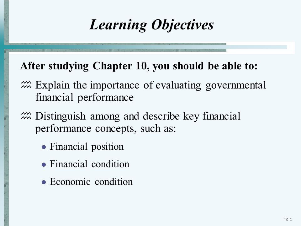 Learning Objectives After studying Chapter 10, you should be able to: