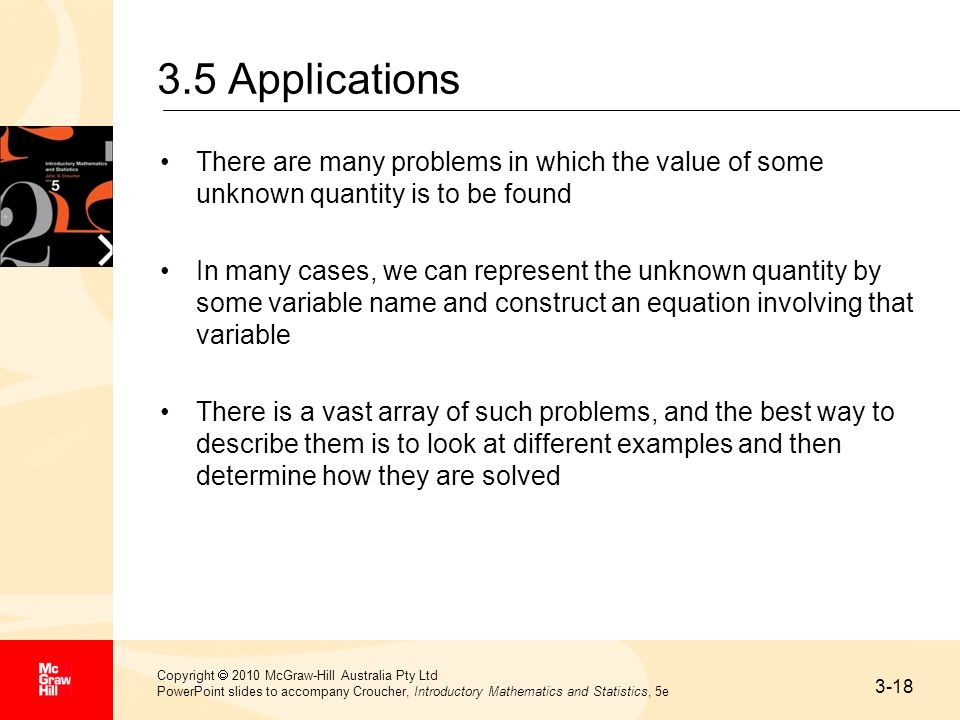 3.5 Applications There are many problems in which the value of some unknown quantity is to be found.