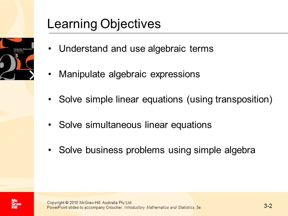 Learning Objectives Understand and use algebraic terms