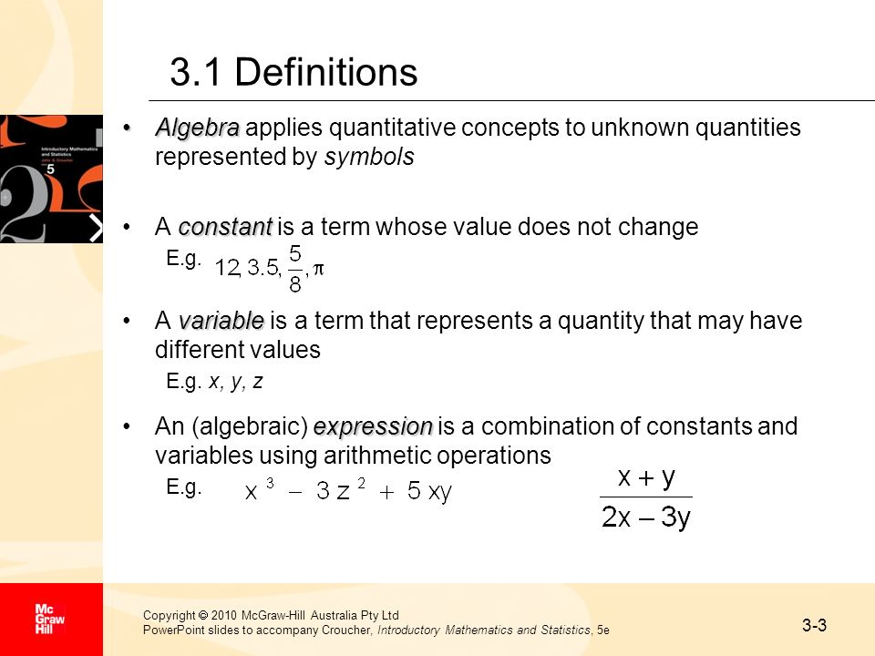 3.1 Definitions Algebra applies quantitative concepts to unknown quantities represented by symbols.