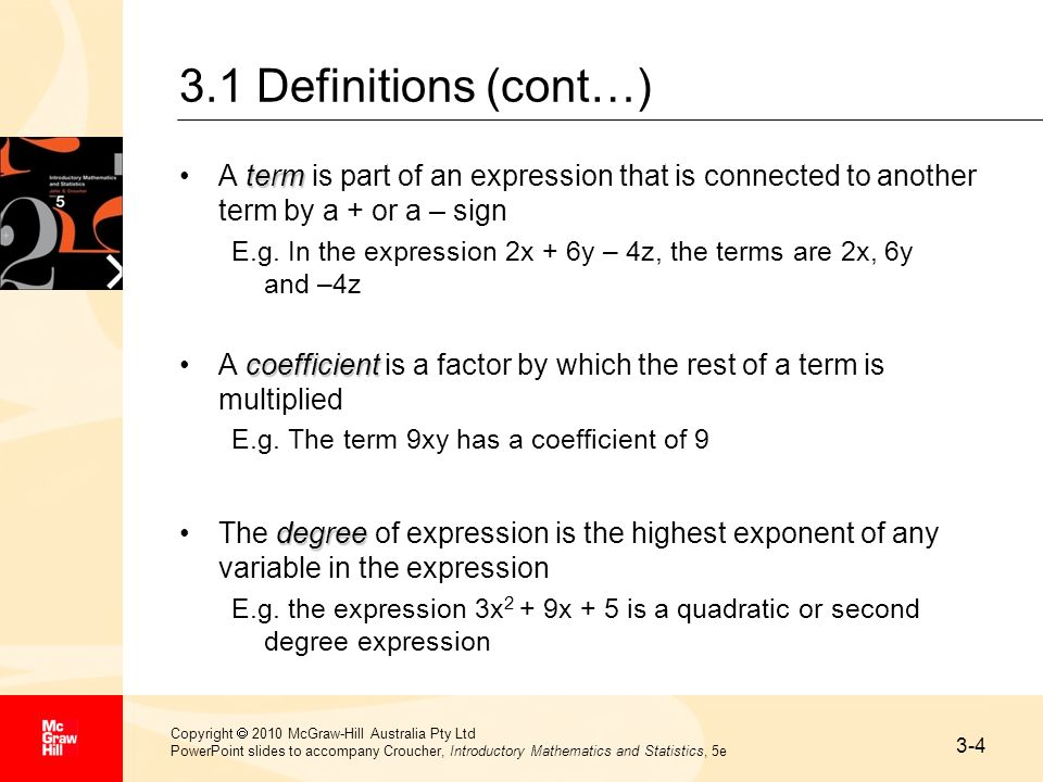 3.1 Definitions (cont…) A term is part of an expression that is connected to another term by a + or a – sign.